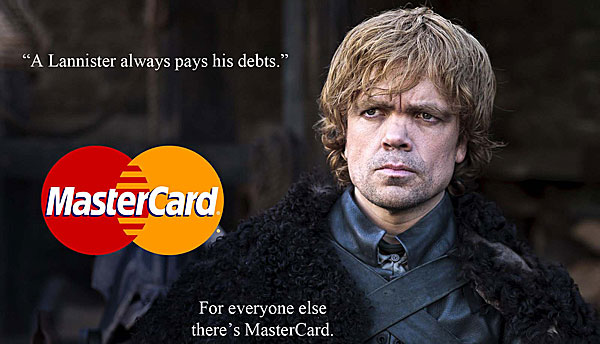"""A Lannister Always Pays Its Debts"" - Paródia Mastercard - AntonioBorba.com"